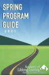 Spring 2021 Program Guide by Academy of Lifelong Learning