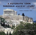 Symposium: A Futuristic Look Through Ancient Lenses - Greece by Booth Library