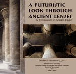 Symposium: A Futuristic Look Through Ancient Lenses - Egypt by Booth Library