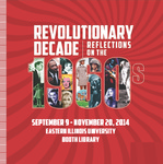 Revolutionary Decade: Reflections on the 1960s by Booth Library