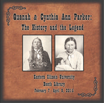 Quanah and Cynthia Ann Parker: The History and the Legend by Booth Library