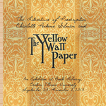 "The Literature of Prescription: Charlotte Perkins Gilman and ""The Yellow Wall-Paper"" by Booth Library"