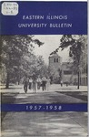 Bulletin 219 - 1957-1958 by Eastern Illinois University