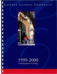 Eastern Illinois University Undergraduate Catalog 1999 - 2000 by Eastern Illinois University