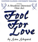 An Evening of Student Directed One Acts: Fool for Love (2003)