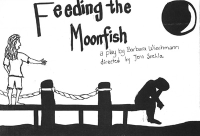 An Evening of Student Directed One Acts: Feeding the Moonfish (1994)