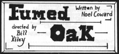 An Evening of Student Directed One Acts: Fumed Oak (1990)