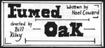 An Evening of Student Directed One Acts: Fumed Oak (1990) by Theatre Arts