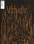 The Vehicle, 1968, Vol. 10 no. 2 by Gerry Morehead, Clyde Sims, Byron Nelson, Charles White, Sally Roach, Catherine Waite, Kevin Shea, Jane Carey, James T. Jones, Astaire Pappas, Jeff Nelson, Roger Zulauf, David N. Decker, Bruce L. Berry, Chris Holaves, Thomas W. Phipps, Roger Perkins, Jerry J. Carter, Maurice Snively, Jan Gerlach, Paula Bresnan, Jerol Mikeworth, and Roy Luecke